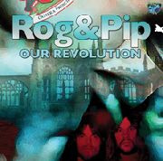 "ROG & PIP - OUR REVOLUTION (+7"")"