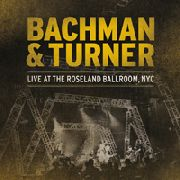 BACHMAN & TURNER - LIVE AT ROSELAND BALLROOM, NYC (2LP)
