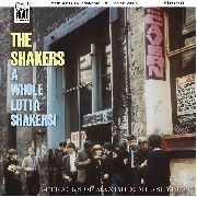 SHAKERS - A WHOLE LOTTA SHAKERS!