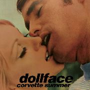 DOLLFACE - CORVETTE SUMMER