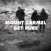 MOUNT CARMEL - GET PURE                                         G