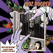 BOORER, BOZ - COMIC BOOK NIGHTMARE/SLIPPERY FORCES