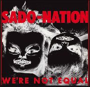 SADO-NATION - WE'RE NOT EQUAL
