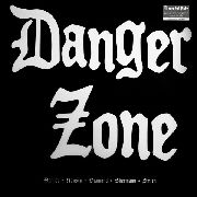 DANGER ZONE - DEMOS 81-82