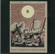 VARIOUS - HOW TO DESTROY THE UNIVERSE PART 5