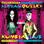 KUMBIA QUEERS/SCREAM CLUB & ELECTROSEXUAL - SCREAM QUEERS AT THE KUMBIA CLUB