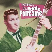 FONTAINE, EDDIE - GOODNESS, IT IS EDDIE FONTAINE