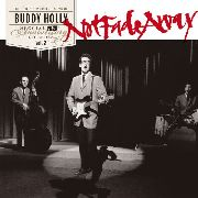 HOLLY, BUDDY - NOT FADE AWAY: 55TH ANNIVERSARY SPECIAL EDITION