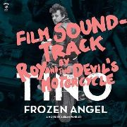 ROY & THE DEVIL'S MOTORCYCLE - TINO: FROZEN ANGEL O.S.T. (+DVD)