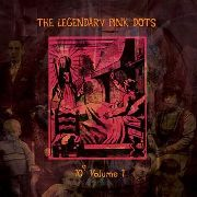 LEGENDARY PINK DOTS - 10 TO THE POWER OF 9, VOL. 1