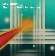 SIDAY, ERIC - ULTRA SONIC PERCEPTION