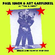 "SIMON, PAUL -& ART GARFUNKEL- AS ""TOM & JERRY"" - SINGLES AND RARITIES 1958-1962"