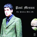 MESSIS, PAUL - THE PROBLEM WITH ME