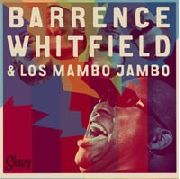 WHITFIELD, BARRENCE -& LOS MAMBO JAMBO- - BARRENCE WHITFIELD & LOS MAMBO JAMBO