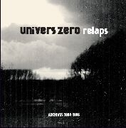 UNIVERS ZERO - RELAPS: ARCHIVES 1984-86 (2LP)