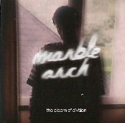 MARBLE ARCH - THE BLOOM OF DIVISION