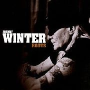 WINTER, JOHNNY - ROOTS