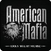 AMERICAN MAFIA - ROCK'N'ROLL HIT MACHINE