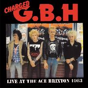 GBH - LIVE AT THE ACE BRIXTON 1983