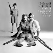 BELLE & SEBASTIAN - GIRLS IN PEACETIME WANT TO DANCE (2LP)