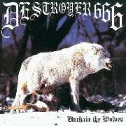 DESTROYER 666 - (BLACK) UNCHAIN THE WOLVES