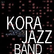 KORA JAZZ BAND - KORA JAZZ BAND AND GUESTS