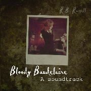 RUSSELL, R.B. - BLOODY BAUDELAIRE: A SOUNDTRACK