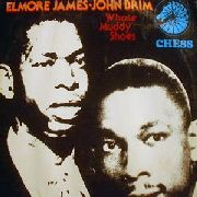 JAMES, ELMORE/JOHN BRIM - WHOSE MUDDY SHOES