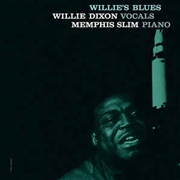 DIXON, WILLIE -& MEMPHIS SLIM- - WILLIE'S BLUES