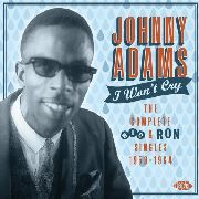 ADAMS, JOHNNY - I WON'T CRY: COMPLETE RIC & RON SINGLES 1959-1964
