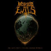 MORBID EVILS - (COL) IN HATE WITH THE BURNING WORLD