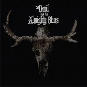 DEVIL AND THE ALMIGHTY BLUES - I