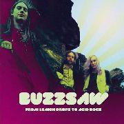 BUZZSAW - FROM LEMON DROPS TO ACID ROCK (2LP)