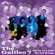 GALILEO 7 - ONE LIE AT A TIME/THE GHOD OF GAPS