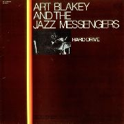 BLAKEY, ART -& THE JAZZ MESSENGERS- - HARD DRIVE
