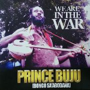 PRINCE BUJU - WE ARE IN THE WAR