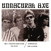 UNNATURAL AXE - THEY SAVED HITLER'S BRAIN