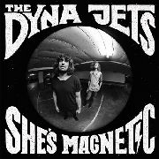 "DYNA JETS - SHE'S MAGNETIC (10"")"