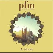 PREMIATA FORNERIA MARCONI - A GHOST (+CD)