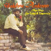 ANDERSON, GLADSTONE -& THE ROOTS RADICS- - SINGS SONGS FOR TODAY AND TOMORROW/RADICAL DUB...