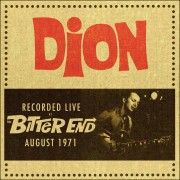 DION - RECORDED LIVE AT THE BITTER END