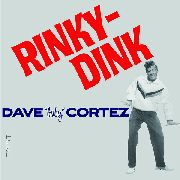"CORTEZ, DAVE ""BABY"" - RINKY-DINK"
