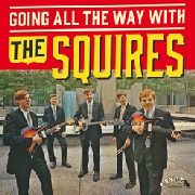 "SQUIRES - GOING ALL THE WAY WITH THE SQUIRES (+7"")"