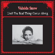 SNOW, VALAIDA - UNTIL THE REAL THING COMES ALONG