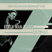 HILLYARD, DAVID -& THE ROCKSTEADY SEVEN- - LITTLE MAN BLUES/SISYPHUS