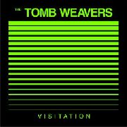TOMB WEAVERS - VISITATION/VISITATION II