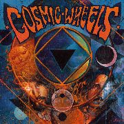COSMIC WHEELS - COSMIC WHEELS