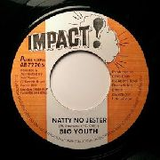 BIG YOUTH/CHICAGO STEVE - NATTY NO JESTER/LAST OF THE JESTERING