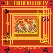 DESTINATION LONELY - NO ONE CAN SAVE ME  (+CD)