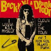 LEE, BECKY -& DRUNKFOOT- - I WANNA KILL MYSELF/CLOWN OF THE TOWN